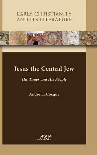 Jesus the Central Jew: His Times and His People (Early Christianity and Its Literature) ebook