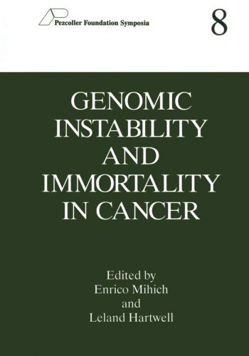 Genomic Instability and Immortality in Cancer (Pezcoller Foundation Symposia)