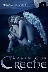 Creche: Know Thyself (Dark Guardians Fantasy Series Book 2)