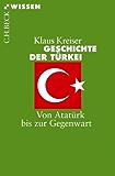 Geschichte der Türkei: Von Atatürk bis zur Gegenwart (Beck'sche Reihe)