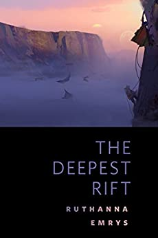 The Deepest Rift: A Tor.Com Original by [Emrys, Ruthanna]