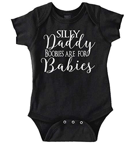 Silly Daddy Boobies for Babies Crude Humor Romper Bodysuit - Onesie Breastfeeding