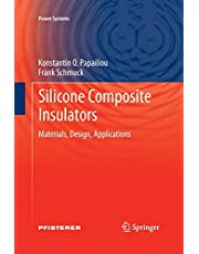 Silicone Composite Insulators: Materials, Design, Applications