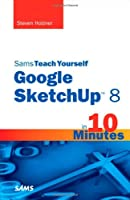 Sams Teach Yourself Google SketchUp 8 in 10 Minutes Front Cover