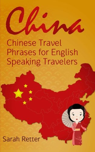 l Phrases for English Speaking Travelers: The 1.000 phrases you need to be understood when traveling in China ()