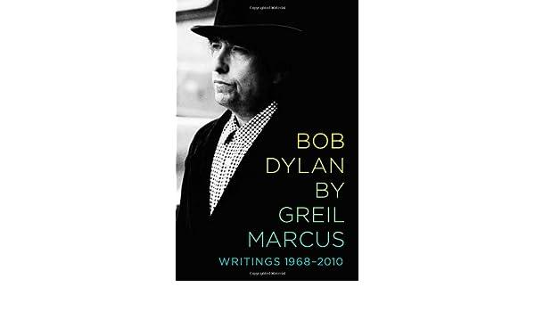Bob Dylan: Writings 1968-2010: Amazon.es: Greil Marcus: Libros en idiomas extranjeros