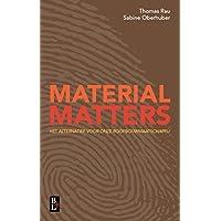 Material matters: het alternatief voor onze roofbouwmaatschappij
