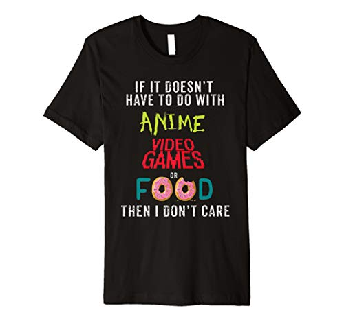 Anime Video Games or Food Funny Anime T Shirt