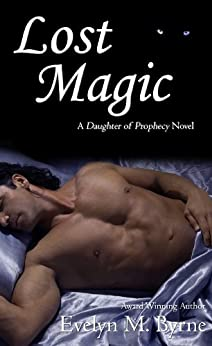 Lost Magic (The Daughter of Prophecy - Book Three 3) by [Byrne, Evelyn M.]