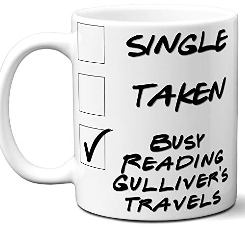 Gulliver's travels Book Lover Gift Mug. Single, Funny Taken, Busy Reading. Book Club, Themed, Accessories, Men, Women, Birthday, Christmas, Father's Day, Mother's Day. 11 oz.
