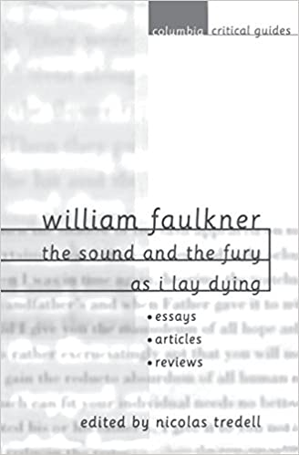 Bob Marley Biography Essay Amazoncom William Faulkner The Sound And The Fury And As I Lay Dying   Nicolas Tredell Books Compare Contrast Essay Structure also Essay About First Day Of School Amazoncom William Faulkner The Sound And The Fury And As I Lay  Essays On The Constitution
