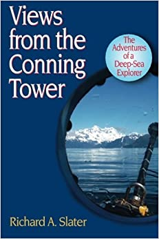 Book Views from the Conning Tower: The Adventures of a Deep-Sea Explorer by Dr. Richard A. Slater (2015-11-03)