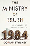 Image of The Ministry of Truth: The Biography of George Orwell's 1984