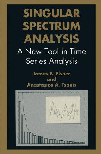 Singular Spectrum Analysis: A New Tool in Time Series Analysis (Language of Science) by Springer