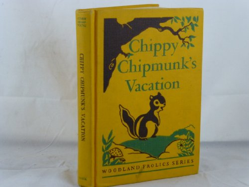 (Chippy Chipmunk's Vacation (Woodland Frolics Series))