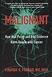 Malignant: How Bad Policy and Bad Evidence Harm
