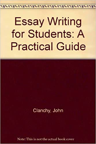 essay writing for students a practical guide john clanchy  essay writing for students a practical guide john clanchy brigid ballard 9780582808843 com books