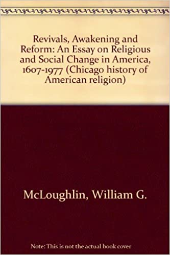 revivals awakening and reform an essay on religious and social  revivals awakening and reform an essay on religious and social change in america 1607 1977 william g mcloughlin 9780226560915 com books