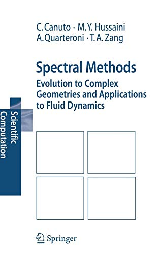 Spectral Methods: Evolution to Complex Geometries and Applications to Fluid Dynamics (Scientific Computation) (High Order Methods For Incompressible Fluid Flow)