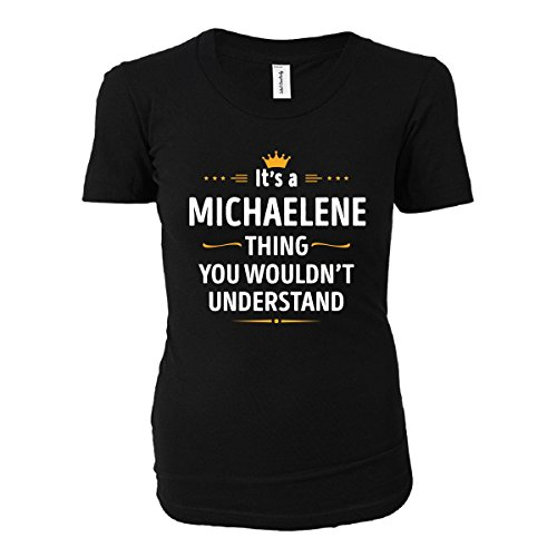 Its A Michaelene Thing You Wouldn't Understand Cool Gift - Ladies T-shirt