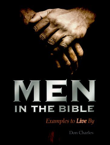 men-in-the-bible-examples-to-live-by-by-don-charles-1998-01-01