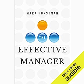 Amazon com: The Effective Manager (Audible Audio Edition): Mark
