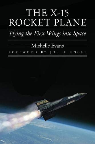 - The X-15 Rocket Plane: Flying the First Wings into Space (Outward Odyssey: A People's History of Spaceflight)