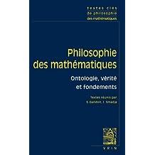 Philosophie Des Mathematiques: Ontologie, Verite, Fondements