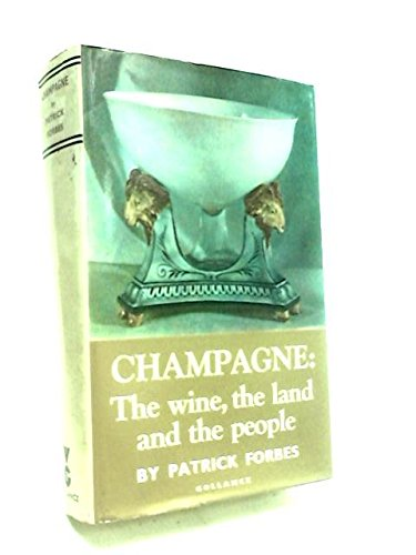Champagne: The Wine, the Land and the People by Patrick Forbes