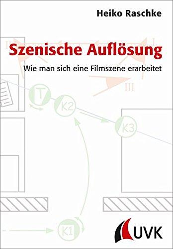 Szenische Auflösung: Wie man sich eine Filmszene erarbeitet (Praxis Film) Taschenbuch – 1. September 2013 Heiko Raschke Herbert von Halem Verlag 374450493X 3D