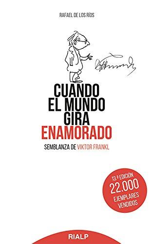 Bol169. Cuando El Mundo Gira Enamorado ( (Bolsillo) Tapa blanda – 1 abr 2005 RAFAEL DE LOS RIOS Rialp 8432133884 813024