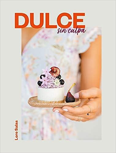 Book's Cover of Dulce sin culpa (No ficción ilustrados) (Español) Tapa dura – 24 octubre 2019