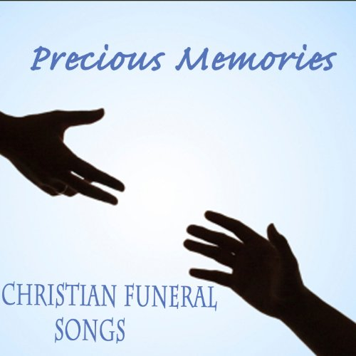 Precious Memories: Christian Funeral Songs ()
