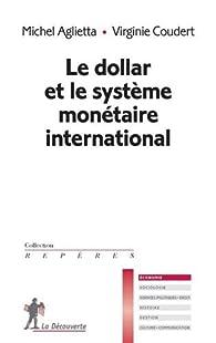 Le dollar et le système monétaire international par Michel Aglietta
