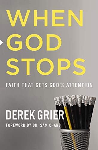 When God Stops: Faith that Gets God's Attention (Examples Of The Gifts Of The Holy Spirit)