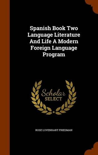 Spanish Book Two Language Literature And Life A Modern Foreign Language Program