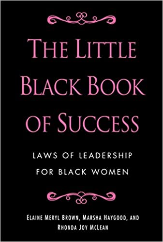 The Little Black Book of Success: Laws of Leadership for Black Women