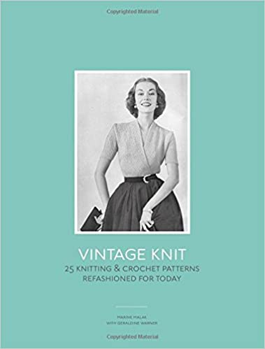 Vintage Knit 25 Knitting And Crochet Patterns Refashioned For Today