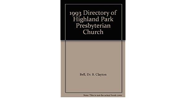 1993 Directory of Highland Park Presbyterian Church: Dr  B  Clayton