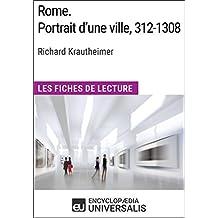 Rome. Portrait d'une ville, 312-1308 de Richard Krautheimer (Les Fiches de Lecture d'Universalis): (Les Fiches de Lecture d'Universalis) (French Edition)