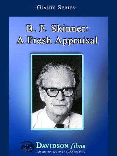 B.F. Skinner: A Fresh Appraisal