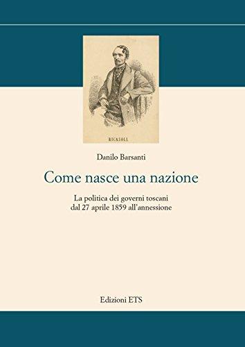 Download Come nasce una nazione. La politica dei governi toscani dal 27 aprile 1859 all'annessione ebook