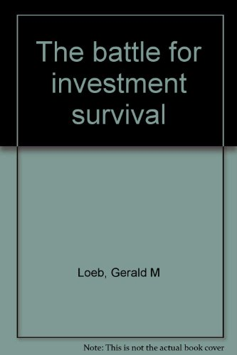 The battle for investment survival : Loeb, Gerald M : Free ...
