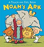 Noah's Ark: A Touch and Feel Book