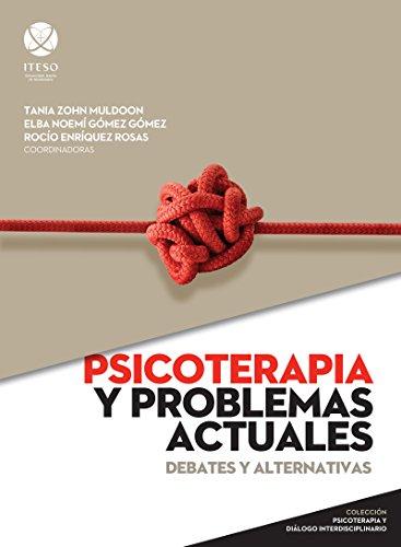 Psicoterapia y problemas actuales (Psicoterapia y diálogo interdisciplinario) (Spanish Edition)