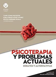 Psicoterapia y problemas actuales (Psicoterapia y diálogo interdisciplinario) (Spanish Edition) by Antonio