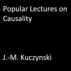Popular Lectures on Causality