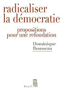 Radicaliser la démocratie : Propositions pour une refondation par Rousseau