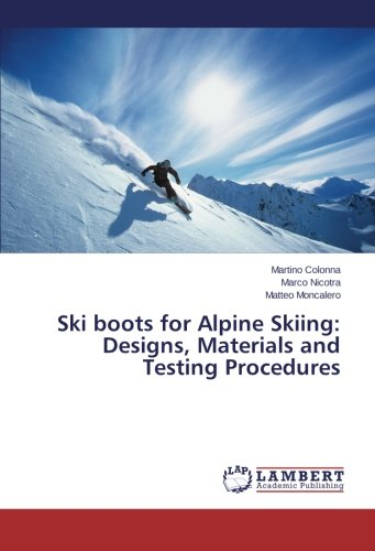 Skiing: Designs, Materials and Testing Procedures (Alpina Tour Boots)