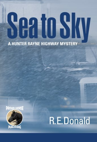 - Sea to Sky (A Hunter Rayne Highway Mystery, Book 3)